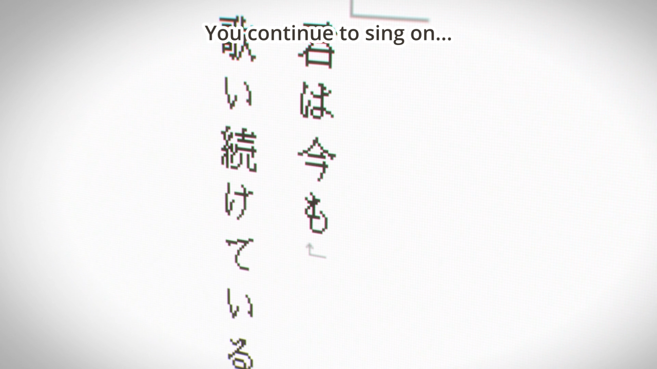 A letter on screen saying: You continue to sing on...